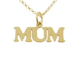 9ct GOLD MUM Necklace or Pendant - Mother's Day Mum Charm - Mothers Necklace + Gold Chain Option - Gift Idea for Mum - Mum's Gift of Gold