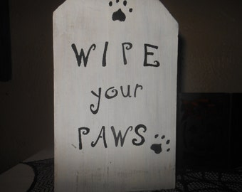 Wipe Your Paws  Rustic Sign