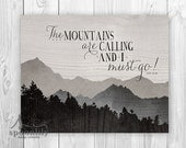 The MOUNTAINS ARE CALLING And I Must Go John Muir typographic quote in shades of grey