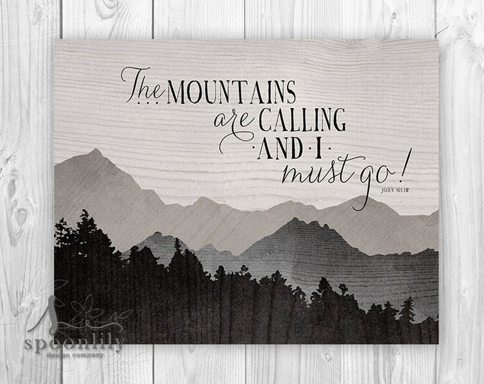 The MOUNTAINS ARE CALLING And I Must Go John Muir typographic quote, Adventure Quote, Mountains Are Calling Poster, Nature Art Poster