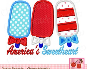 4th of July Popsicles,America's Sweetheart embroidery applique - 4x4 5x5 6x6 inch