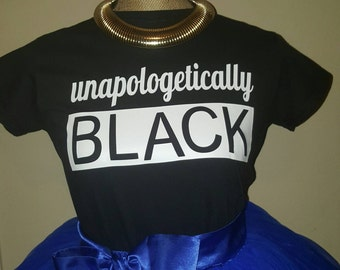 """Black and White """"Unapologetically Black """" Black History Tee, African Heritage, African American tshirt, Black History Tshirt"""