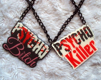 MATURE LISTING, Made to Order, Psycho B!tch or Killer Necklace, gothic, spooky, unique