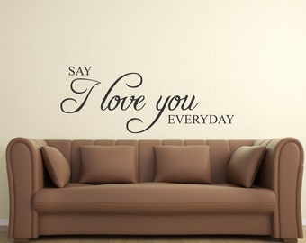 Say I Love You Everyday... vinyl wall decal home decor sharp