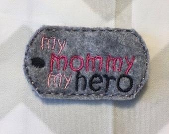 UNCUT My Mommy my Hero feltie
