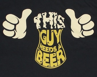 This Guy Needs a Beer Funny Mens T-shirt Black