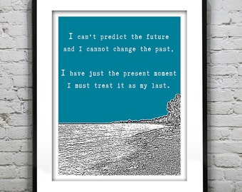 Inspirational Quote - I can't predict the future and I cannot change the past... Poster, Art, Print, Pop Art