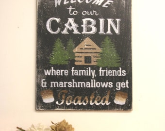 Cabin Sign Welcome To Our Cabin Wood Sign Rustic Distressed Wood Housewarming Gift Wedding Gift Wall Art Wallhanging Handmade Home Decor