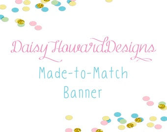 Custom Printable Made to Match Banner