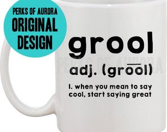 Grool definition, Mean Girls inspired  coffee mug