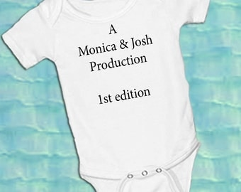 A Mom & Dad Production with edition number Personalized white onsie Snap bottom all in one bodysuit