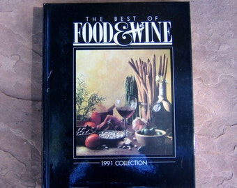 The Best of Food & Wind 1991 Collection Cookbook, Food and Wine Magazine Cookbook, Vintage Cookbook