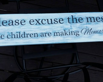 Please excuse the mess distressed sign