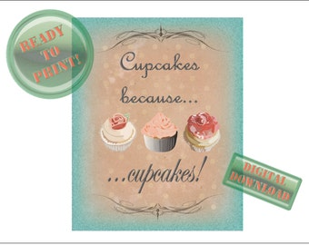 Three Cupcakes Printable Cupcakes Because Cupcakes Shabby Aged Sign 8x10 Digital Fun Kitchen Decor Baking Hand Drawn Frosted Pink Rose Cakes