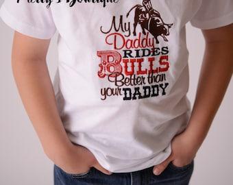 My daddy rides bulls better than your daddy-- Boys Bull rider t shirt--  Boy Bull rider Bodysuit--western t-shirt--Rodeo shirt