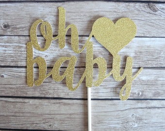 Oh Baby Cake Topper - Baby Shower Decor Cake Topper, Gender Reveal Cake Topper, Gold Cake Topper