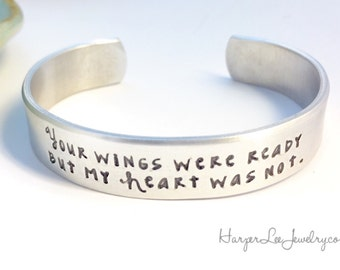 Your wings were ready but my heart was not ~ Heavy Gauge Aluminum ~ Memorial ~ Remembrance ~ Bereavement ~ Cuff Bracelet ~ Angel Wing