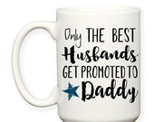 SALE: Only The Best Husbands Get Promoted To Daddy Gift Baby Announcement Typography 15 oz Coffee Cup Tea Mug Dishwasher Microwave Safe