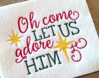 Christmas Embroidery - Religious Embroidery - Holiday Embroidery - Let us Adore Him - embroidery design - embroidery saying