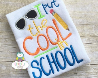 I put the Cool in School Shirt, First day of School, Back to School, School Shirt, Boy Back to School Shirt, Back to School, Cool in School