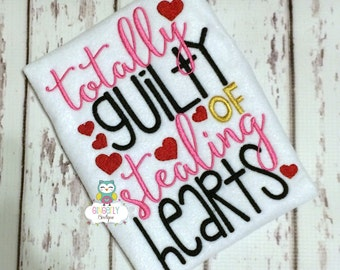 Totally Guilty of stealing hearts shirt or bodysuit, Girl Valentine Shirt, Totally Guilty of stealing Hearts, Valentine Shirt