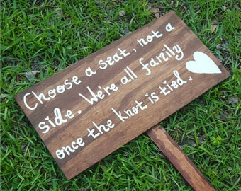 Choose a seat not a side, Handpainted Wooden WEDDING SEATING SIGN, Wedding Ceremony Sign, Wedding Welcome Sign, We're All Family Sign
