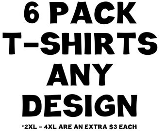 6 Pack White T-Shirts with Any Design in My Store with 10% Discount!