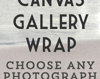 Custom Wrapped Canvas, Canvas Gallery Wrap, Fine Art Photography Canvas, Ready to Hang, Custom