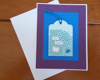 Handmade Greeting Card, Fly Away, Inspirational Message, One of a Kind, Tag Art