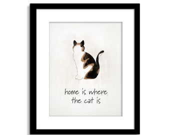 Home is Where The Cat Is - Cat Wall Art - Home Decor - Cat Art - Cat Decor - Calico Cat - Cat Print