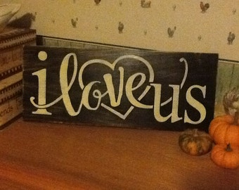 Hand painted distressed wooden sign I love us