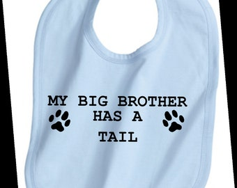 my big brother has a tail dog breed custom baby infant bib personalized pet lover cute color choice gift idea