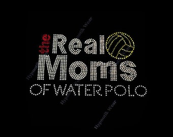 "Rhinestone Transfer "" The Real Moms of Water Polo "" Hotfix, Iron On, Bling"
