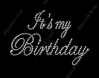 """Rhinestone Transfer """" It's my Birthday """" in Script, Iron On, Hotfix, Bling, Pick your color"""