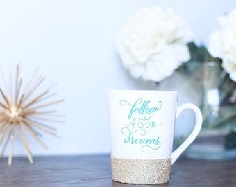 FOLLOW YOUR DREAMS // Coffee mug // inspirational coffee mug // team gift