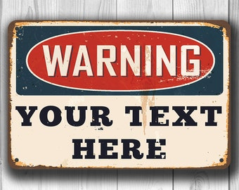 WARNING SIGN, Customizable Warning Sign, Vintage style Warning Sign, Beware Sign,Custom Warning Sign,danger sign,Custom Outdoor Warning Sign