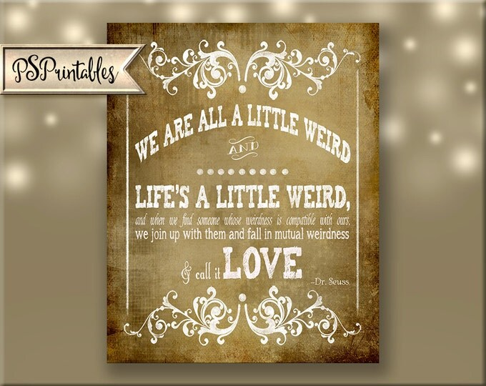 Dr. Seuss / Robert Fulghum mutual weirdness - quote vintage Wedding sign - 4 sizes - instant download  - Victoria Vintage Collection