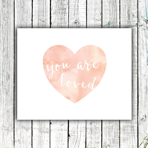 "Nursery Art Printable 8x10 Download, ""You are Loved""  Watercolor Heart, Pink, Coral #416"