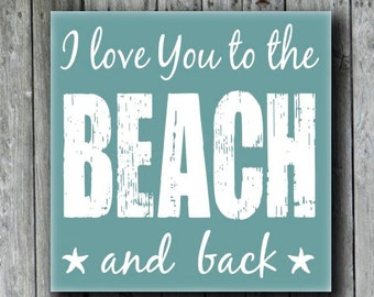 Beach Wedding Gift,Beach House Sign,I Love You to the BEACH and Back,Chic Beach Gift,Beach Theme,Beach House Decor,Cabin Cottage Farm