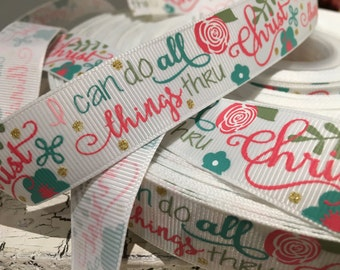 "7/8"" Faith Religious I can do all things thru Christ grosgrain ribbon sold by the yard"