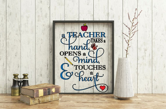 Floating Quote, Teacher Quote, A Teacher hold a hand, opens a mind, touches a heart quote, Inspirational quote, Teacher wall decor