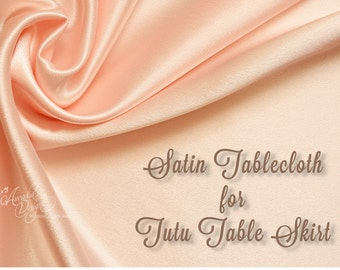 Satin Tablecloth MADE TO ORDER for Table Tutu Skirt Underlay