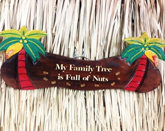 My Family Tree is Full of Nuts Wood Signs
