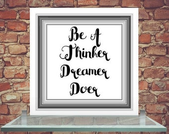 Digital Wall Art - Be A Thinker Dreamer Doer