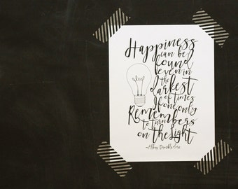 Happiness can be found even in the darkest of times... Harry Potter Quote *Digital Printable 11x14, 8x10