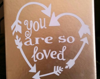 You are so loved. Gold 6x6 tile sign