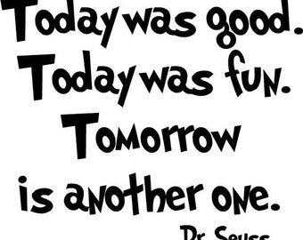 Dr Seuss wall decal Today was good quote wall words vinyl lettering quote DYI school