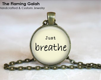 JUST BREATHE Pendant • Meditation • Relax • Zen • Calm Breathing • Serenity • Start Again • Gift Under 20 • Made in Australia (P1216)