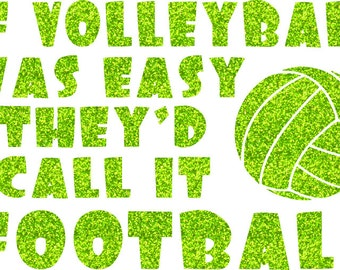 If Volleyball Was Easy Iron On Decal