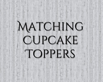 Matching Cupcake Toppers, Cupcake Toppers, Cupcake Tops, Custom Cupcake Toppers, Made to match your invitation, Made to match